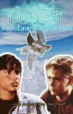 °Doves° } ! { Book 1 } ! { ~A Johnnyboy series~ by ledger_trash