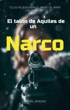 El talón de Aquiles de un narco by DDLAJU2004