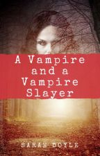 A Vampire and a Vampire Slayer by Werecat