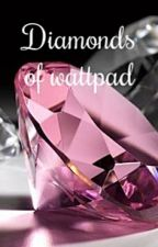 Diamonds of wattpad by norwegiangirl