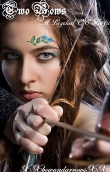 Two Bows (A Legolas/OC fanfic)