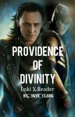 Providence Of Divinity    Loki X Reader by Ms_SkyeClark