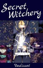 Secret Witchery ( A VOCALOID Fanfic) by Dedicant