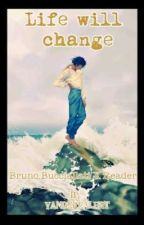 Life Will Change (Bruno Bucciallati X Reader) by yanderealert