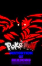 Pokemon: Distortion of Shadows [Book 3] by FrostPanda03