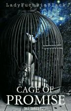 Cage of Promise by LadyFuchsiaBlack