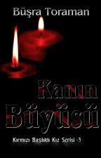 Kanın Büyüsü (Kırmızı Başlıklı Kız-3) by BusraToraman