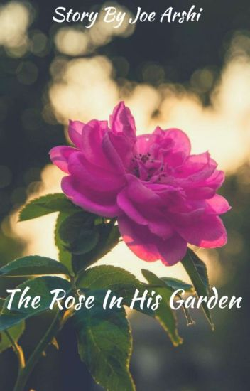 The Rose In His Garden