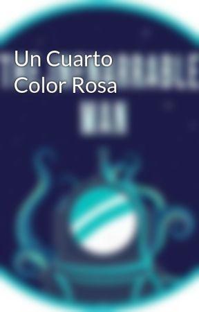 Un Cuarto Color Rosa by Saddler1014