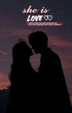 MaNan- She Is Love ❤️  ✔️ by Diyakhurana_manan