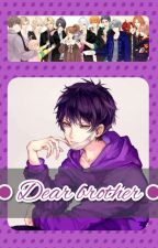 ▪Dear Brother▪ [Brothers conflict x Male Seme! OC] by Tsaka_Marshmallow