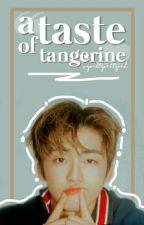 a taste of tangerine || jaena ff. by hinajjang