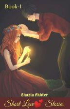 Short Love Stories(Book - 1)✔️ by Lovelyf323