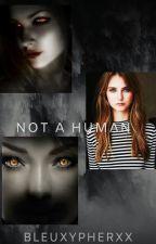 Not A Human (Jenlisa) by BleuXypherxx
