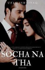 Socha Na Tha | #Watty2019 | by Ufaq_I