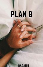 Plan B by daganiii