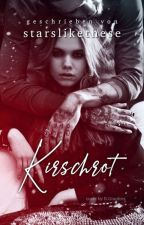 Kirschrot by starslikethese