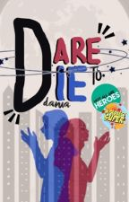 Dare to Die by _givemecaffeine
