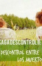 Saga Descontrol. by saranuncamas