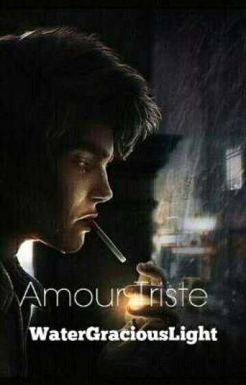 Amour Triste Xxfreestylexx Wattpad