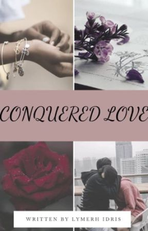 Conquered love ❤️ - Chapter 5✨ - Wattpad