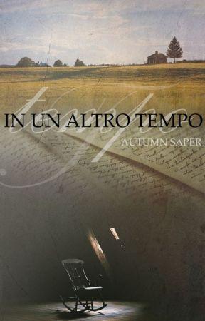 In un altro tempo by AutumnSaper