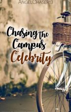 Chasing The Campus Celebrity by AngelChaser13
