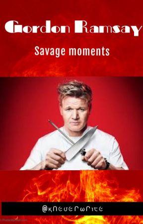 Gordon Ramsay Savage Moments Anna Vincenzo S Wattpad