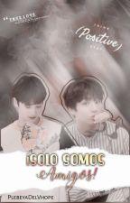 ¡Solo somos amigos! [¡Jeon JungKookxHueningKai!][Bangtan!AU][One Shot]. by PlebeyaDelVhope