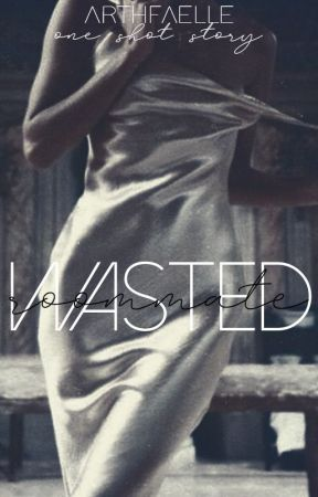 Wasted Roommate by arthfaelle
