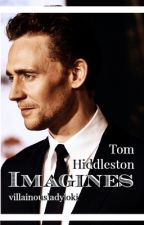 Imagines : TOM HIDDLESTON #Wattys2015 by villainousladyloki