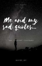 My quotes ... by Maybe_My