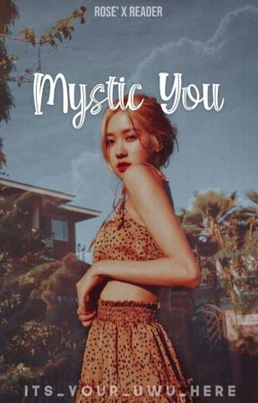 Mystic you-Park Chaeyoung x reader by Danishempina