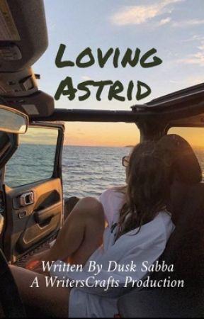 Loving Astrid  by writerscrafts