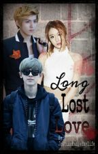 Long Lost Love (Kris Fan Fiction) by Ms_fangirl1007