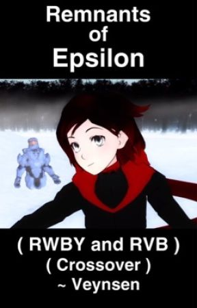 (RvB Epsilon and RWBY crossover) Remnants of Epsilon by Veynsen