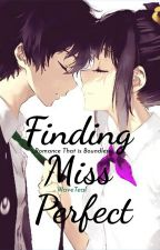 Finding Miss Perfect [COMPLETED]✔ by WaveTeal