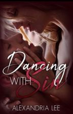Dancing With Sin:  A forbidden love story by LittleMinx94