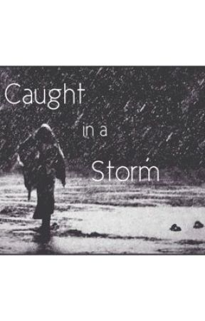 Caught In A Storm