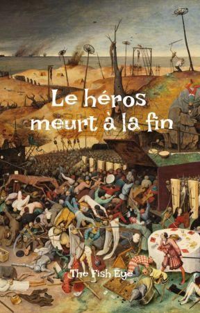 Le héros meurt à la fin by TheFishEye