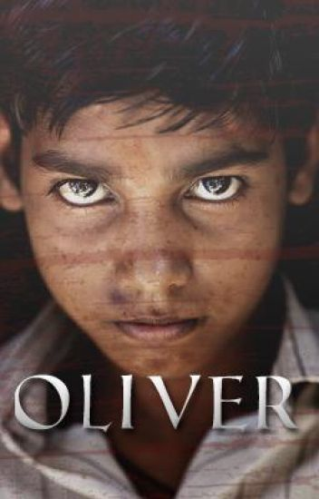 Oliver (COMPLETE - WATTY AWARDS!)