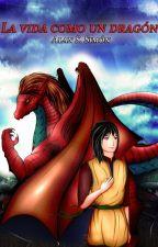 La vida Como un Dragón by AlanAkio