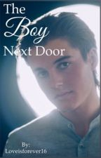 The Boy Next Door (A Kenny Holland Fan-Fic) by Loveisforever16