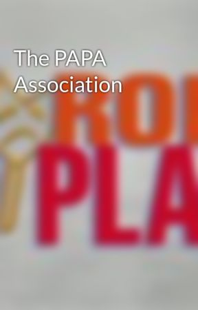 The PAPA Association by AtomicRoleplay