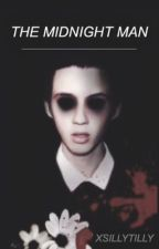 The Midnight Man (Troyler) by xSillyTilly