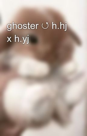 ghoster ↺ h.hj x h.yj by PARKJIH00NS
