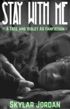 Stay With Me (Tate x Violet) by Achrillics