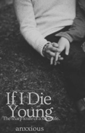 If I Die Young by anxxious
