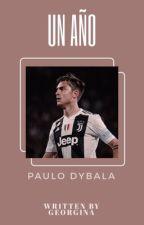 Un Año ; Paulo Dybala by -ilyfrenkie