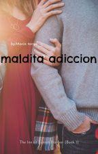 maldita   adicción by maferr45